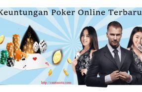 Keuntungan Poker Online Terbaru