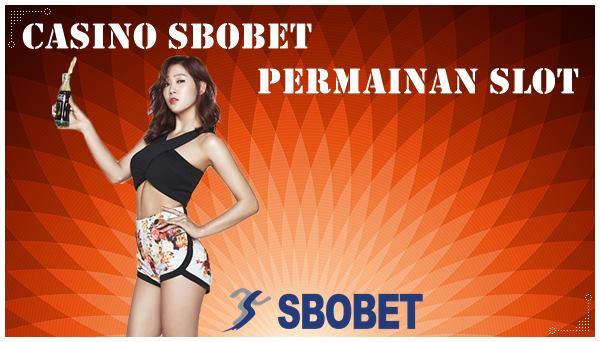 Tips Jitu Untuk Menang Main Casino Sbobet Permainan Slot